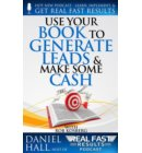 Use Your Book to Generate Leads & Make Some Cash - Real Fast Results