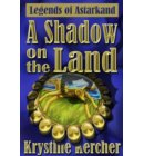 A Shadow On The Land - Legends of Astarkand