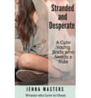 Stranded and Desperate: A Cute Young Bride who Needs a Ride - Women Who Love to Cheat Collection