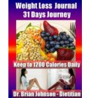 Weight Loss Journal - 31 Days Journey - Keep to 1200 Calories Daily with the Dietitan - Weight Loss