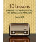 10 Lessons I Learned from Lesley Gore, The Beatles and AM Radio - Life Advice from the Weirdest Places