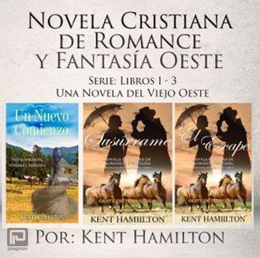Novela Cristiana de Romance y Fantasía Oeste Serie: Libros 1-3 - Una Novela del Viejo Oeste