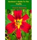 Gardener's Guide to the Daylily - Abe's Guide to the Full Sun Perennial Flower Garden