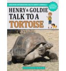 Henry And Goldie Talk To A Tortoise - Animal Adventure Book