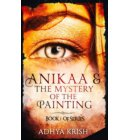 Anikaa & The Mystery of the Painting - THE SERIES