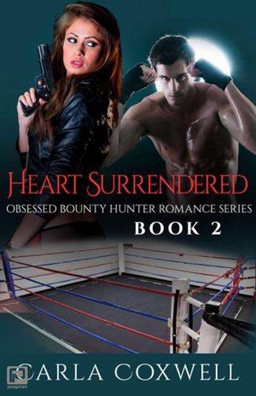 Heart Surrendered - Obsessed Bounty Hunter Romance Series