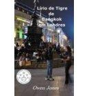 Lírio De Tigre De Bangkok Em Londres - LÍRIO DE TIGRE DE BANGKOK