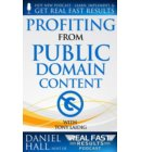 Profiting from Public Domain Content - Real Fast Results