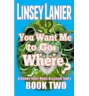 You Want Me to Go Where? - A Dandy Frost-Ninja Assassin Story