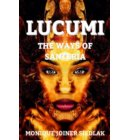 Lucumi: The Ways of Santeria - African Magic