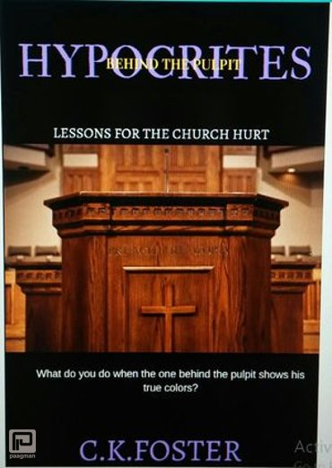 Hypocrites Behind The Pulpit - Lessons For The Church Hurt