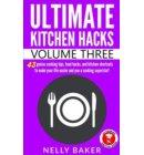 Ultimate Kitchen Hacks - Volume 3 - Ultimate Kitchen Hacks