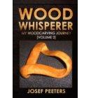 Wood Whisperer: My Woodcarving Journey - Wood Whisperer