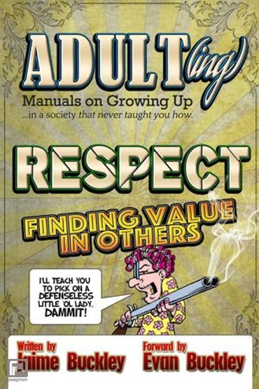 Respect - Finding value in others - ADULT(ing): Manuals on growing up in a society that never taught you how