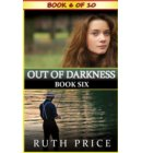 Out of Darkness - Book 6 - Out of Darkness Serial (An Amish of Lancaster County Saga)
