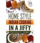 Home Style Indian Cooking In A Jiffy - How To Cook Everything In A Jiffy