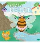 What a Busy Bee - Little Friends: Garden Adventure Series
