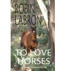 For the Love of Horses - Australian Adventure Series