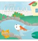 A Very Good Day - Little Friends: Garden Adventure Series