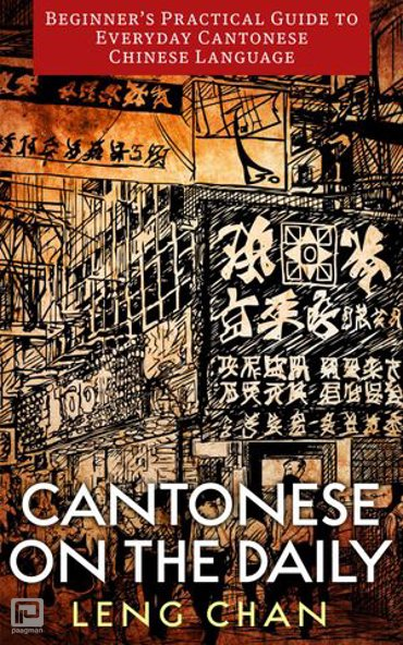 Cantonese on the Daily: Beginner's Practical Guide to Everyday Cantonese Chinese Language - On the Daily