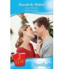 Beneath the Mistletoe: Make-Believe Mistletoe / Christmas Bonus, Strings Attached (Mills & Boon Spotlight)