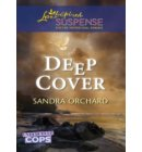Deep Cover (Mills & Boon Love Inspired Suspense) (Undercover Cops, Book 1) - Undercover Cops