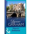 Flora's Defiance (Mills & Boon Modern) (Lynne Graham Collection) - Lynne Graham Collection