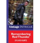 Remembering Red Thunder (Mills & Boon Intrigue) (Flesh and Blood, Book 1) - Flesh and Blood