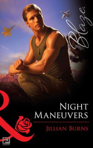 Night Maneuvers (Mills & Boon Blaze) (Uniformly Hot!, Book 22) - Uniformly Hot!