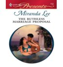 The Ruthless Marriage Proposal - Ruthless
