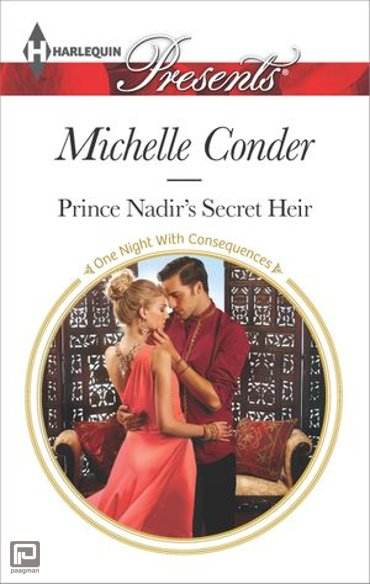 Prince Nadir's Secret Heir - One Night With Consequences