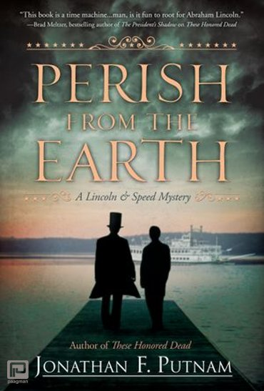 Perish from the Earth - A Lincoln and Speed Mystery