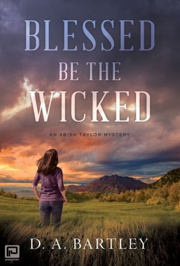Blessed Be the Wicked - An Abish Taylor Mystery
