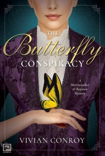 The Butterfly Conspiracy - A Merriweather and Royston Mystery
