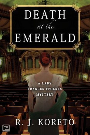 Death at the Emerald - A Lady Frances Ffolkes Mystery