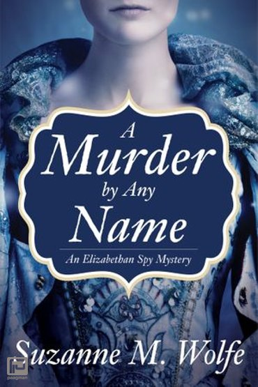A Murder By Any Name - An Elizabethan Spy Mystery