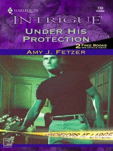 UNDER HIS PROTECTION - Bachelors at Large