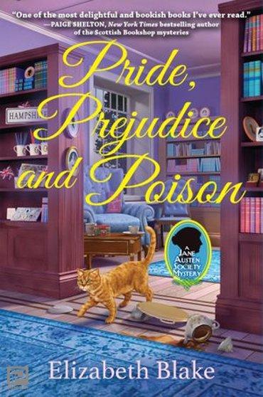 Pride, Prejudice and Poison - A Jane Austen Society Mystery