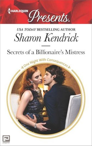 Secrets of a Billionaire's Mistress - One Night With Consequences