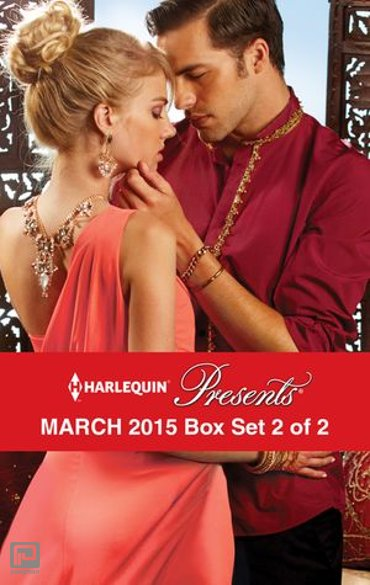 Harlequin Presents March 2015 - Box Set 2 of 2