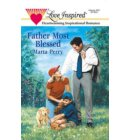FATHER MOST BLESSED - Hometown Heroes
