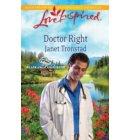 Doctor Right (Mills & Boon Love Inspired) (Alaskan Bride Rush, Book 3) - Alaskan Bride Rush