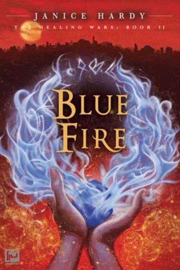 The Healing Wars: Book II: Blue Fire - Healing Wars