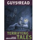 Guys Read: Terrifying Tales - Guys Read