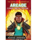 Arcade and the Fiery Metal Tester - The Coin Slot Chronicles