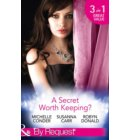 A Secret Worth Keeping?: Living the Charade / Her Shameful Secret / Island of Secrets (Mills & Boon By Request)