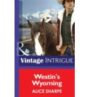 Westin's Wyoming (Mills & Boon Intrigue) (Open Sky Ranch, Book 1) - Open Sky Ranch