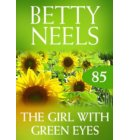 The Girl With Green Eyes (Betty Neels Collection, Book 85) - Betty Neels Collection