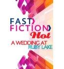 A Wedding at Ruby Lake (Fast Fiction)