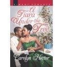 A Tiara Under The Tree (Once Upon a Tiara, Book 4) - Once Upon a Tiara